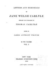 Letters and Memorials of Jane Welsh Carlyle: Volume 1