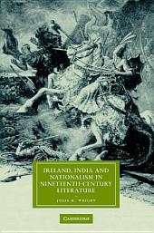 Ireland, India and Nationalism in Nineteenth-Century Literature
