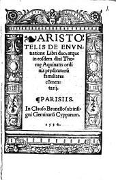 De enuntiatione libri duo: atque in eosdem divi Thomae Aqu... commentarii