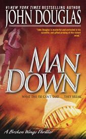 Man Down: A Broken Wings Thriller