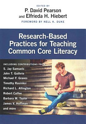 Research Based Practices for Teaching Common Core Literacy