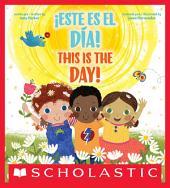 This is THE Day! / ¡Este es EL día!
