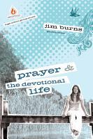 Prayer and The Devotional Life  High School Group Study PDF