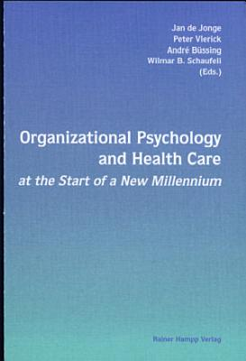 Organizational Psychology and Health Care at the Start of a New Millennium PDF