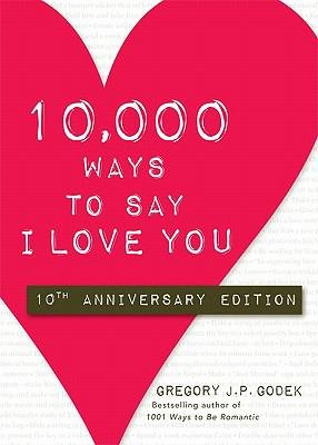 10 000 Ways to Say I Love You PDF