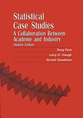 Statistical Case Studies: A Collaboration Between Academe and Industry (Student Edition)