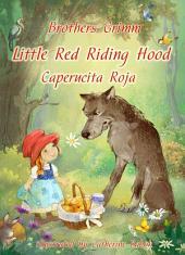 Little Red Riding Hood (English Spanish bilingual Edition illustrated): Caperucita Roja (Inglés Español Edición bilingüe, ilustrado)