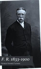 F. R. 1833-1900