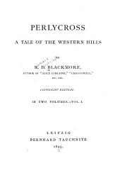 Perlycross: A Tale of the Western Hills, Volume 1