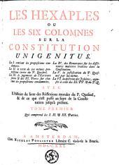 Les Hexaples ou les Six colomnes sur la constitution Unigenitus : la I. contient les propositions condamnées, la II., le texte de ces mêmes propositions tirées du P. Quesnel, la III., le jugement de l'Ecriture sainte et des SS. Pères sur chacune des propositions condamnées, la IV. des remarques sur les différentes matières traitées dans la constitution, la V., la justification du P. Quesnel par lui-même, la VI., la doctrine des Jésuites opposée à celle des SS. PP. et du P.Q. Avec l'histoire du livre des Réflexions morales du P. Quesnel et de ce qui s'est passé au sujet de la Constitution jusqu'à présent