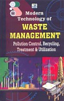 Modern Technology Of Waste Management  Pollution Control  Recycling  Treatment   Utilization PDF