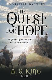 The Quest for Hope: Invisible Battles:, Book 1
