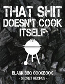 That Shit Doesn't Cook Itself