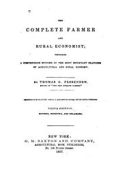 The Complete Farmer and Rural Economist: Containing a Compendious Epitome of the Most Important Branches of Agricultural and Rural Economy