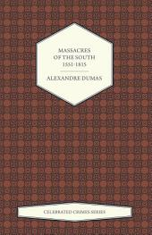 Massacres of the South – 1551-1815 (Celebrated Crimes Series)