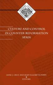 Culture and Control in Counter-Reformation Spain