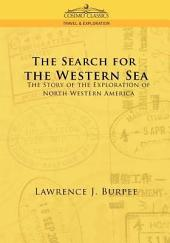 The Search for the Western Sea: The Stor