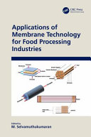 Applications of Membrane Technology for Food Processing Industries