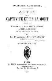 Actes de la captivité et de la mort des rr. pp. P. Olivaint, L. Ducoudray, J. Caubert, A. Clerc, A.de Bengy, de la Compagnie de Jésus