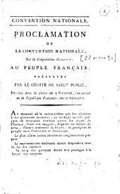 Proclamation de la Convention nationale, sur la conjuration découverte ; au peuple français présentée par le comité de salut public