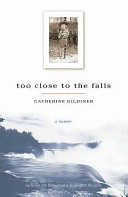 Download Too Close to the Falls Book