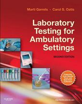 Laboratory Testing for Ambulatory Settings - E-Book: A Guide for Health Care Professionals, Edition 2