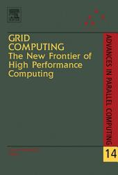 Grid Computing: The New Frontier of High Performance Computing