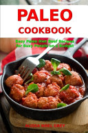 Paleo Cookbook  Easy Paleo Diet Beef Recipes for Busy People on a Budget