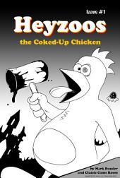 Heyzoos the Coked Up Chicken #1 Digital Comic: by Classic Game Room