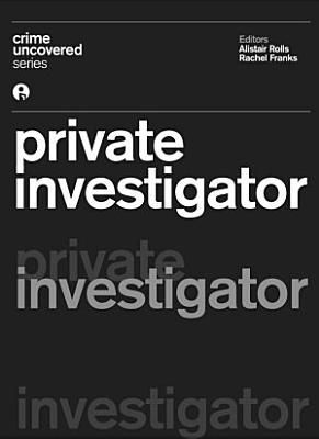 Crime Uncovered  Private Investigator PDF