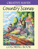 Creative Haven Beautiful Country Scenes Coloring Book Book