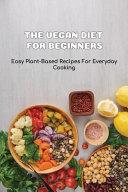 The Vegan Diet For Beginners