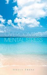 Overcoming Mental Stress