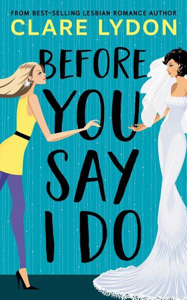 Download Before You Say I Do Book