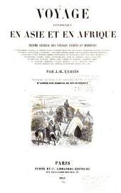 Voyage pittoresque en Asia et en Afrique: résumé général des voyages anciens et modernes