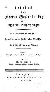 Lehrbuch der höhern Seelenkunde; oder: Die psychische Anthropologie