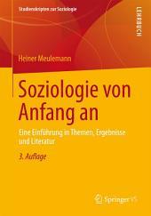 Soziologie von Anfang an: Eine Einführung in Themen, Ergebnisse und Literatur, Ausgabe 3