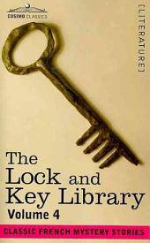 The Lock and Key Library: Classic French Mystery Stories, Volume 4