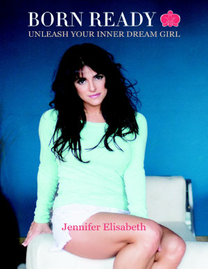 Born Ready  Unleash Your Inner Dream Girl