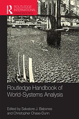 Routledge Handbook of World Systems Analysis