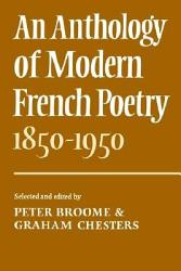 An Anthology of Modern French Poetry  1850 1950  PDF
