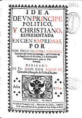 Idea de un principe politico, y christiano representada en cien empressas