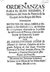 Ordenanzas para el buen regimen y gobierno del arte de Plateria de la Ciudad de los Reyes del Peru (etc.)