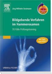 Bildgebende Verfahren im Hammerexamen: 70 Fälle Prüfungstraining