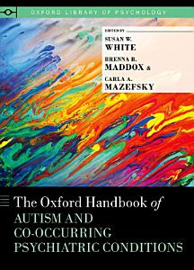 The Oxford Handbook of Autism and Co Occurring Psychiatric Conditions PDF