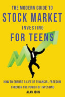 The Modern Guide to Stock Market Investing for Teens