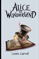 Alice in Wonderland 'The Illustrated & Annotated' Children Book