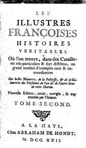 Les illustres françoises histoires veritables. Ou l'on trouve, dans des caractere très-particuliers & fort différens, un grand nombre d'exemples rares & extraordinaires ... Tome premier °-troisieme!: Volume2