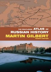 The Routledge Atlas of Russian History: Edition 4