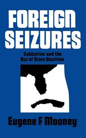Foreign Seizures: Sabbatino and the Act of State Doctrine